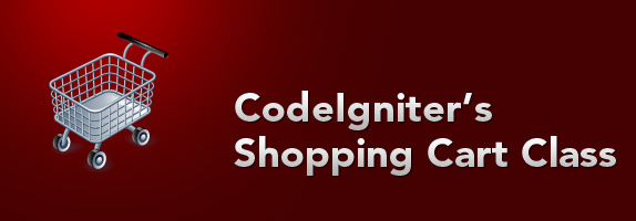 Building a Shopping Cart using CodeIgniter�s Shopping Cart Class