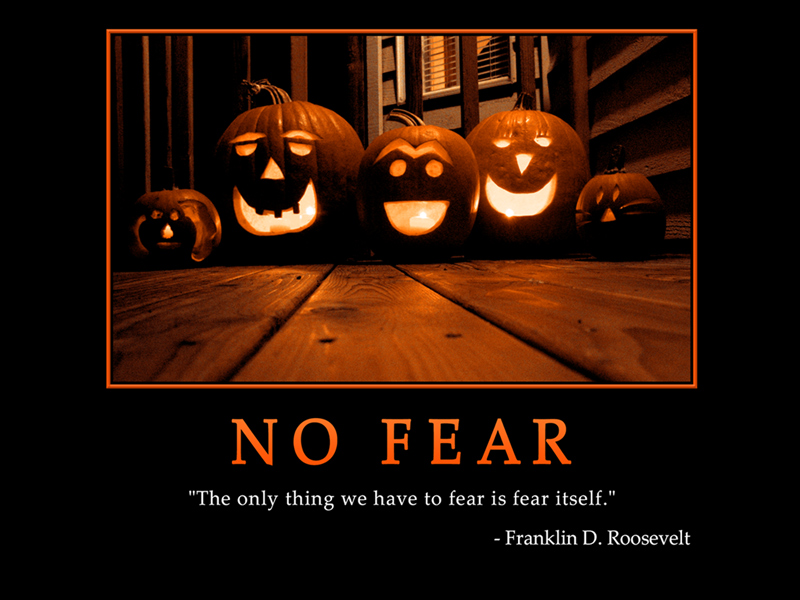 NO FEAR Franklin D. Roosevelt
